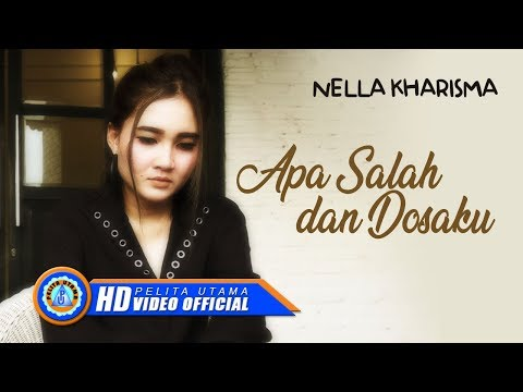 Download Nella Kharisma - APA SALAH DAN DOSAKU      HD Mp4 baru