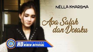 Nella Kharisma - APA SALAH DAN DOSAKU ( Official Music Video ) [HD]