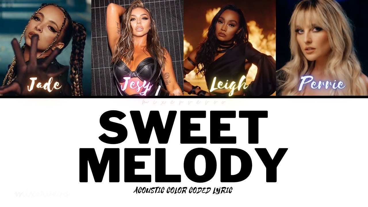 Download Little Mix - Sweet Melody (Acoustic - Color Coded Lyric)