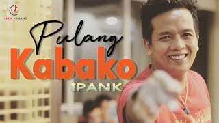 Download Lagu Ipank - Pulang Kabako Lagu Minang Terbaru 2019 (Substitle Indonesia) mp3