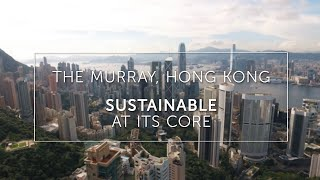 Sustainable at its Core  - The Murray, Hong Kong, a Niccolo Hotel
