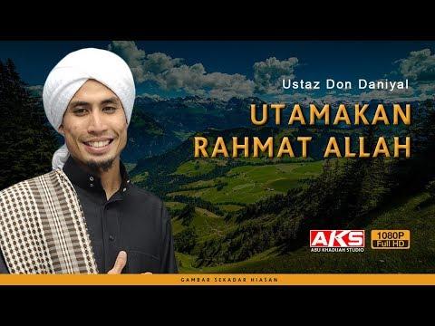 Utamakan RAHMAT ALLAH | Ustaz Don Daniyal