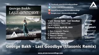 George Bakh Last Goodbye Etasonic Remix Airstorm Recordings PROMO