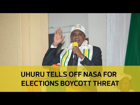 Uhuru tells off NASA for threatening elections boycott