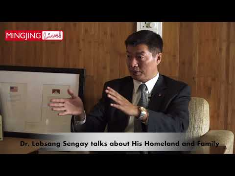 President of Tibetan Central Administration talks about His Homeland and Family(Mingjing Interview)