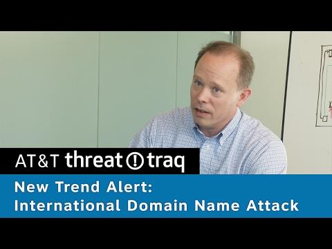New trend alert: International Domain Name Attack | AT&T ThreatTraq Bits