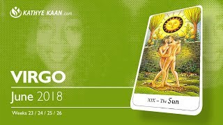 VIRGO JUNE 2018 💝 NEW LOVE IS COMING | EX LOVER'S COMING BACK  BY Kathye Kaan