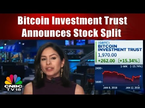 Bitcoin Investment Trust Announces Stock Split | CNBC TV18