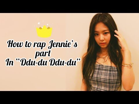 "How To Rap Jennie's Part In ""Ddu-du Ddu-du"" (With Easy Lyrics)"