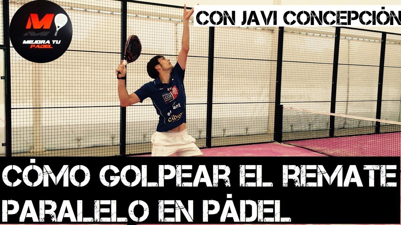 420b6a3b Cómo Golpear el Remate Paralelo en Pádel, con Javi Concepción, #36 ...