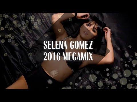 Selena Gomez Megamix [2016]