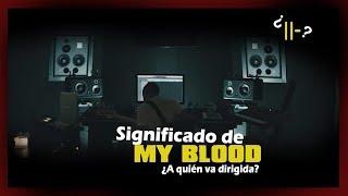 Análisis y significado de My Blood (resubido)