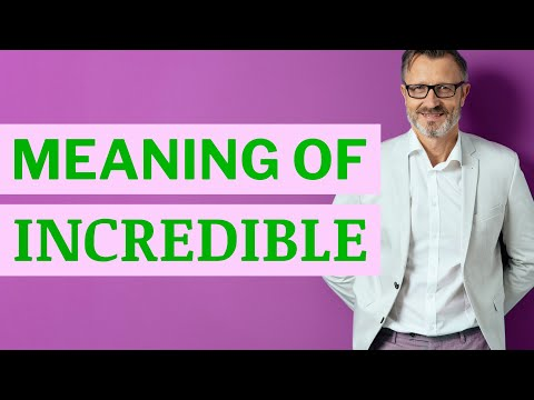 Incredible | Meaning of incredible