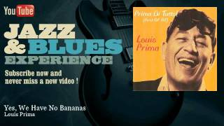 Watch Louis Prima Yes We Have No Bananas video