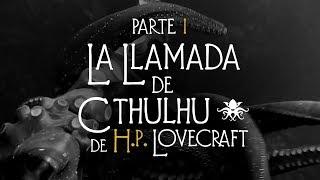 """""""La Llamada de Cthulhu"""" de H.P. Lovecraft (Parte 1 de 3) ~ Audio Relato ~ Vídeo-ilustrado"""