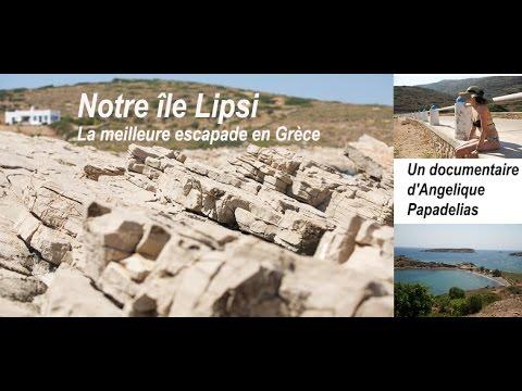 Notre île Lipsi (Our Island Lipsi) La meilleure escapade en Grèce
