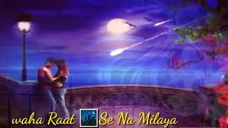 Bast whatsapp status video | | Koi Subah waha raat se na  milaya | |bast romantic songs