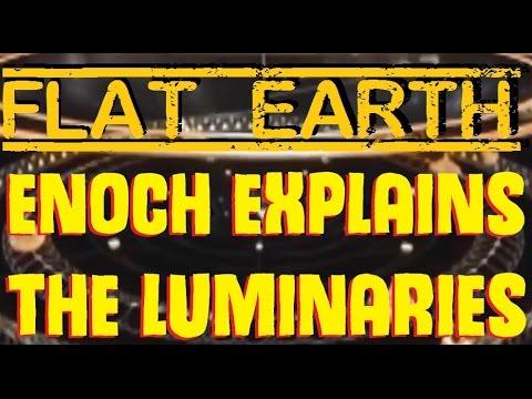 FLAT EARTH | Enoch Explains The Luminaries