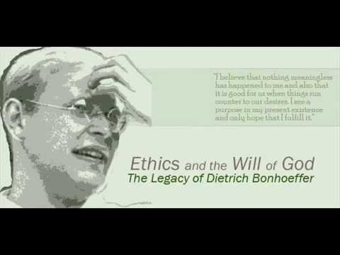 Ethics and the Will of God  The Legacy of Dietrich Bonhoeffer