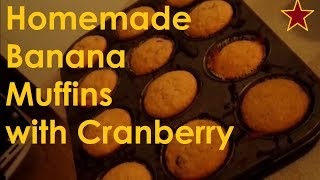 How To Make Banana Cranberry Muffins