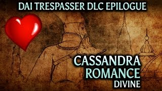 Dragon Age: Inquisition - Trespasser DLC Epilogue - Cassandra Romance (v2 Divine)