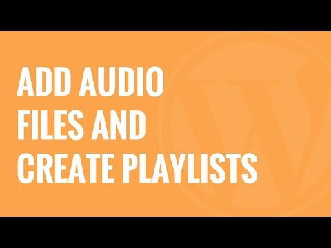 How to Add Audio Files and Create Playlists in WordPress