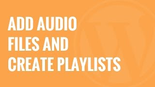 How to Add Audio Files and Create Playlists in WordPress(Do you want to add audio files to your WordPress site? As a content management system, WordPress is able to handle audio files by default. In this video, we ..., 2015-06-24T15:30:01.000Z)