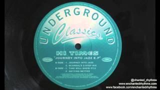 Hi Times - Journey Into Jazz (Scandals 2 Step Mix) // Underground Classics (2000)