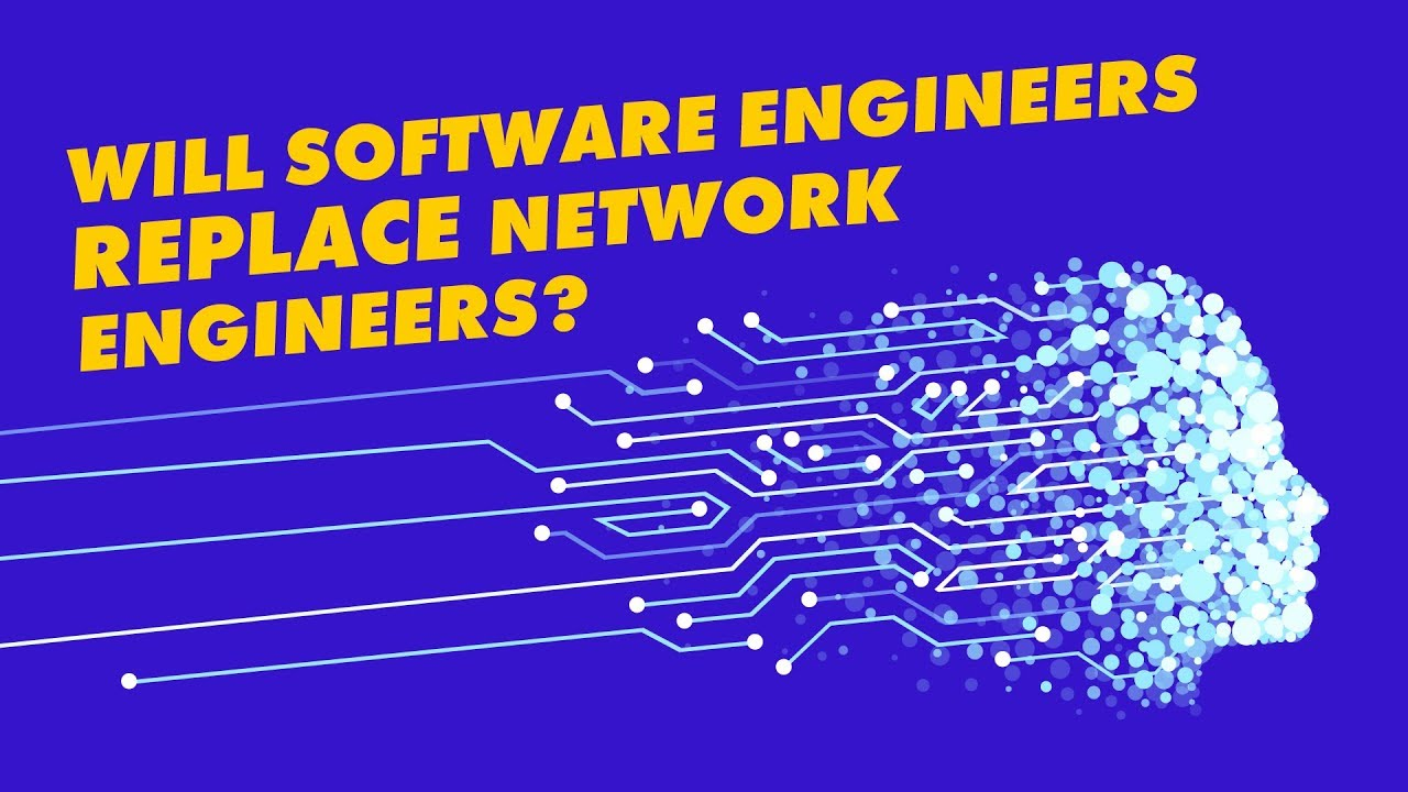 Will Network Engineers Still Have Jobs Or Will Software Developers Replace Network Engineers Youtube