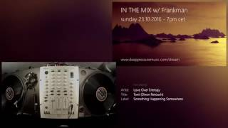 In The Mix w/ Frankman 2016/10/23 [MUTED AUDIO]