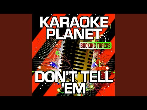 Don't Tell 'Em (Karaoke Version with Background Vocals) (Originally Performed By Jeremih & YG)