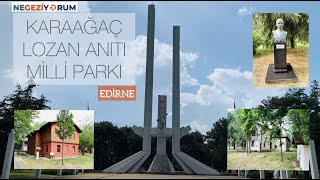Edirne: Karaağaç Lozan Anıtı Milli Parkı