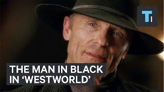 "The Man in Black in ""Westworld"""