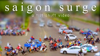 saigon surge | a tilt shift video
