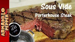 Sous Vide Porterhouse Steak with the Anova Precision Cooker