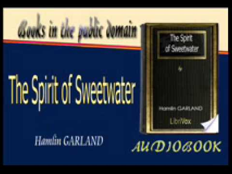The Spirit of Sweetwater Hamlin GARLAND Audiobook