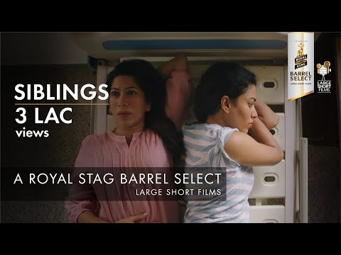 Siblings | Sheetal Menon | Royal Stag Barrel Select Large Sh