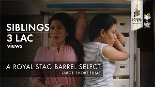 Video Siblings | Sheetal Menon | Royal Stag Barrel Select Large Short Films download MP3, 3GP, MP4, WEBM, AVI, FLV November 2019
