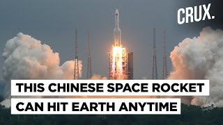 China's Out-of-Control Rocket Set to Re-Enter Earth's Atmosphere, Can Crash Anytime, Anywhere