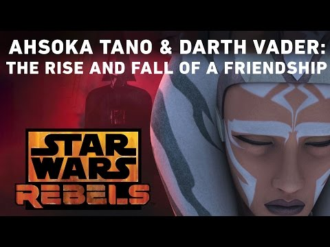 Ahsoka Tano And Darth Vader The Rise And Fall Of A Friendship Star Wars Rebels Youtube