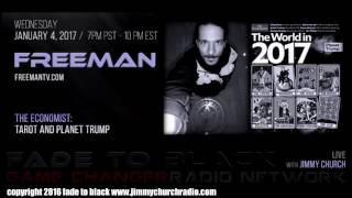 Ep. 584 FADE to BLACK Jimmy Church w/ Freeman : The Economist 2017 Tarot Cover : LIVE