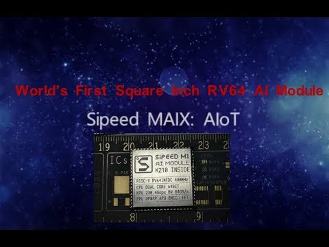 Sipeed MAIX : The World First RISC-V 64 AI Module | Indiegogo