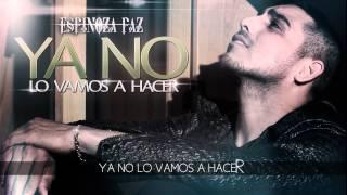 Espinoza Paz - Ya no lo vamos a hacer 2014 [LYRICS]