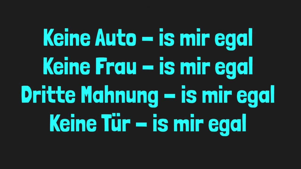 Ist Mir Egal Lyric German Youtube