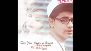 Demi Lovato - Give Your Heart A Break (REMIX by Whispah)