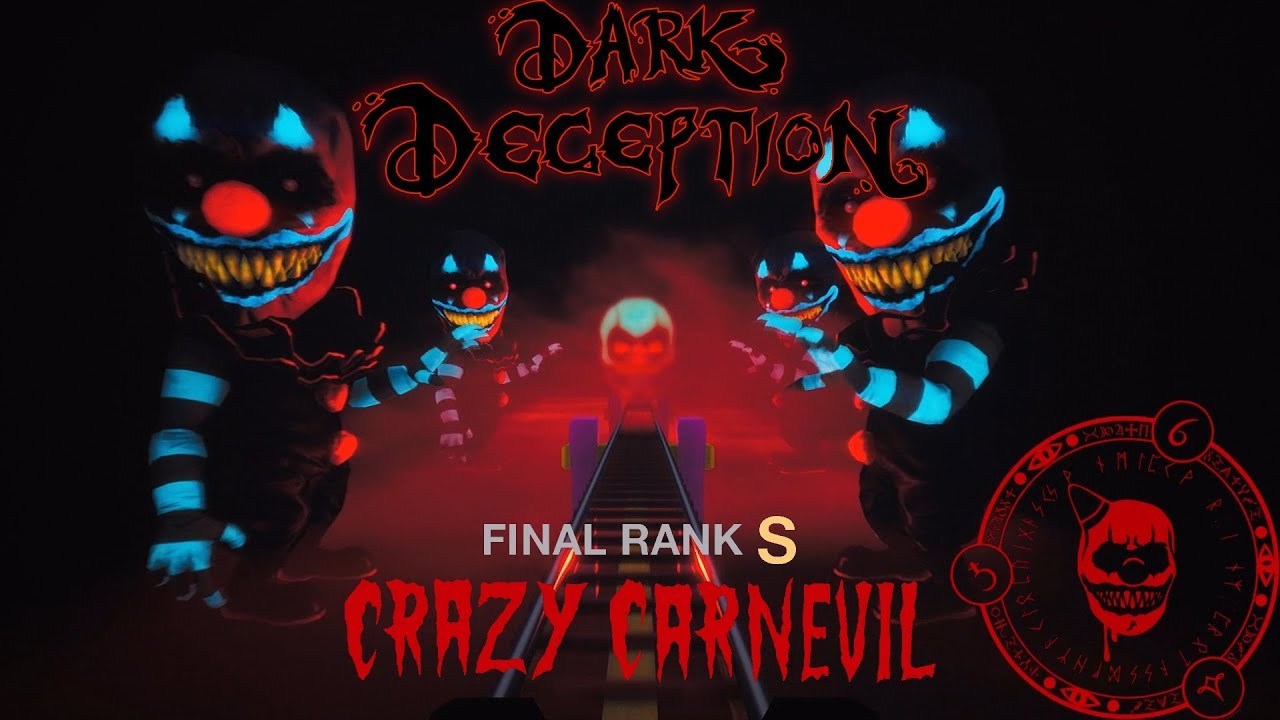Dark Deception Chapter 3 - RANK S Crazy Carnevil