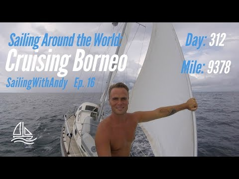 Sailing Around the World: W. Coast of Borneo – SailingWithAndy Ep. #16