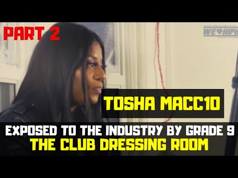 """Tosha Macc10 On Being Exposed To """"The Industry"""" By Grade 9/Strip Club Dressing Room Fights & More P2"""