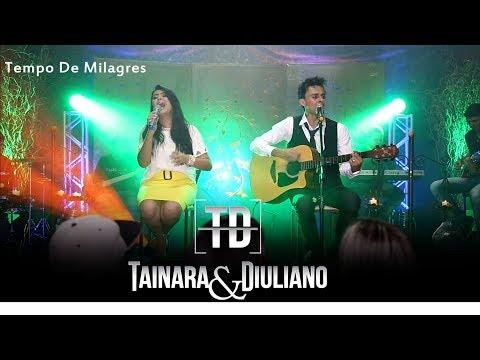 Tempo De Milagres/DVD Ao Vivo/Tainara e Diuliano