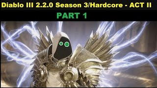 Diablo III 2.2.0 Season 3/Hardcore - ACT II Part1